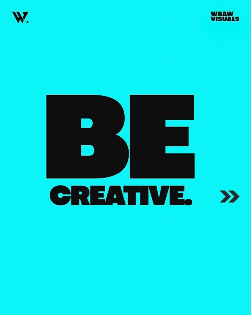 BONUS  BE CREATIVE. Keep it Simple.