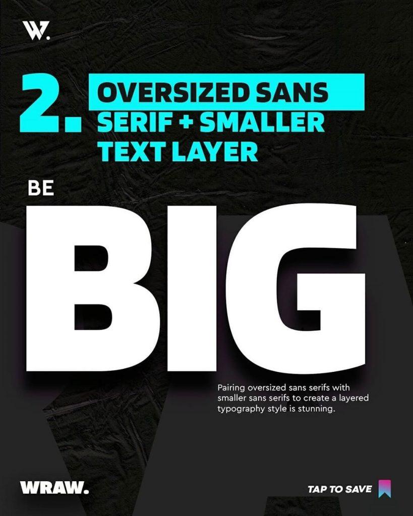 Oversized Sans Serif + Smaller Text Layer