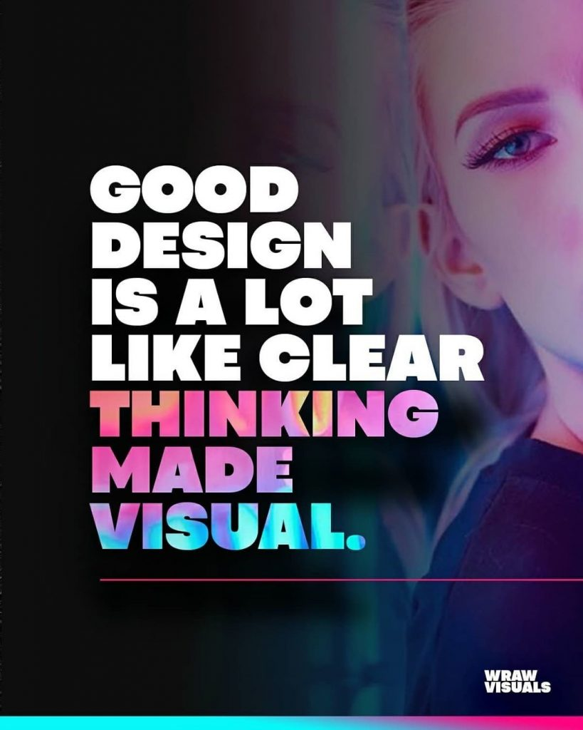 Good design is a lot like clear thinking made visual.