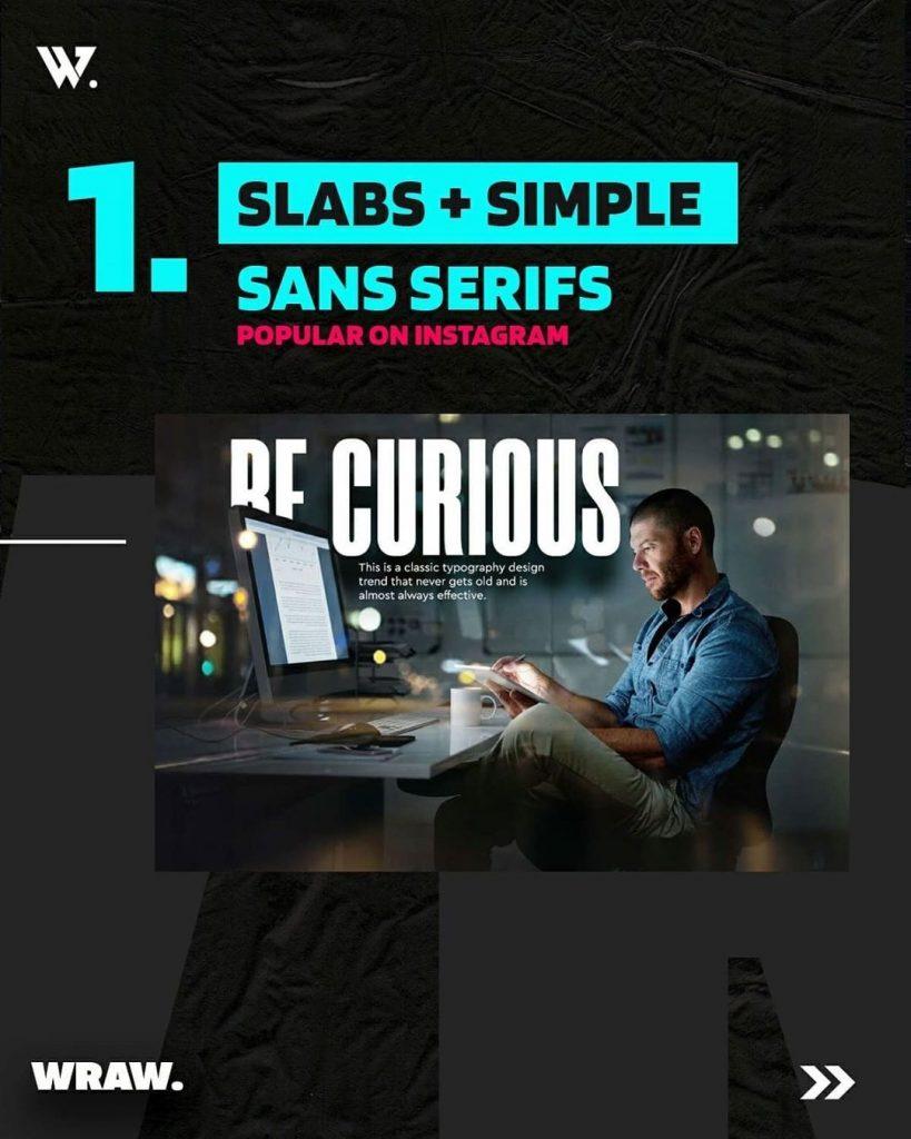 Slabs + Simple Sans Serifs (Popular on Instagram)