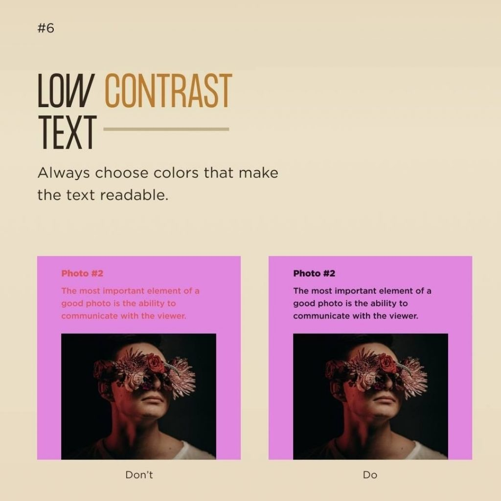 Low contrast text  Always choose colors that make the text readable.