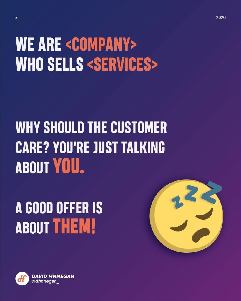 We are <company>  Who sells <services>  Why should the customer care? You're just talking about you.  A good offer is about hem!