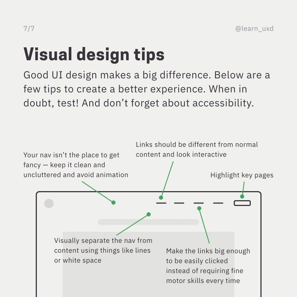 Visual design tips  Good UI design makes a big difference. Below are a few tips to create a better experience. When in doubt, test! And don't forget about accessibility.